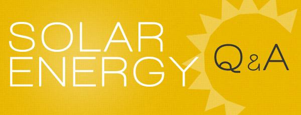 Solar Energy Q & A