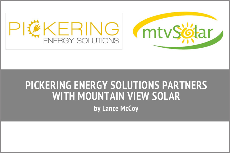 Pickering Energy Solutions Partners With Mountain View Solar